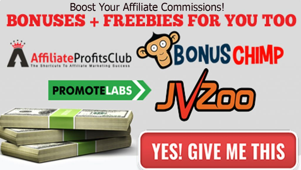 boost your affiliate commission instantly!
