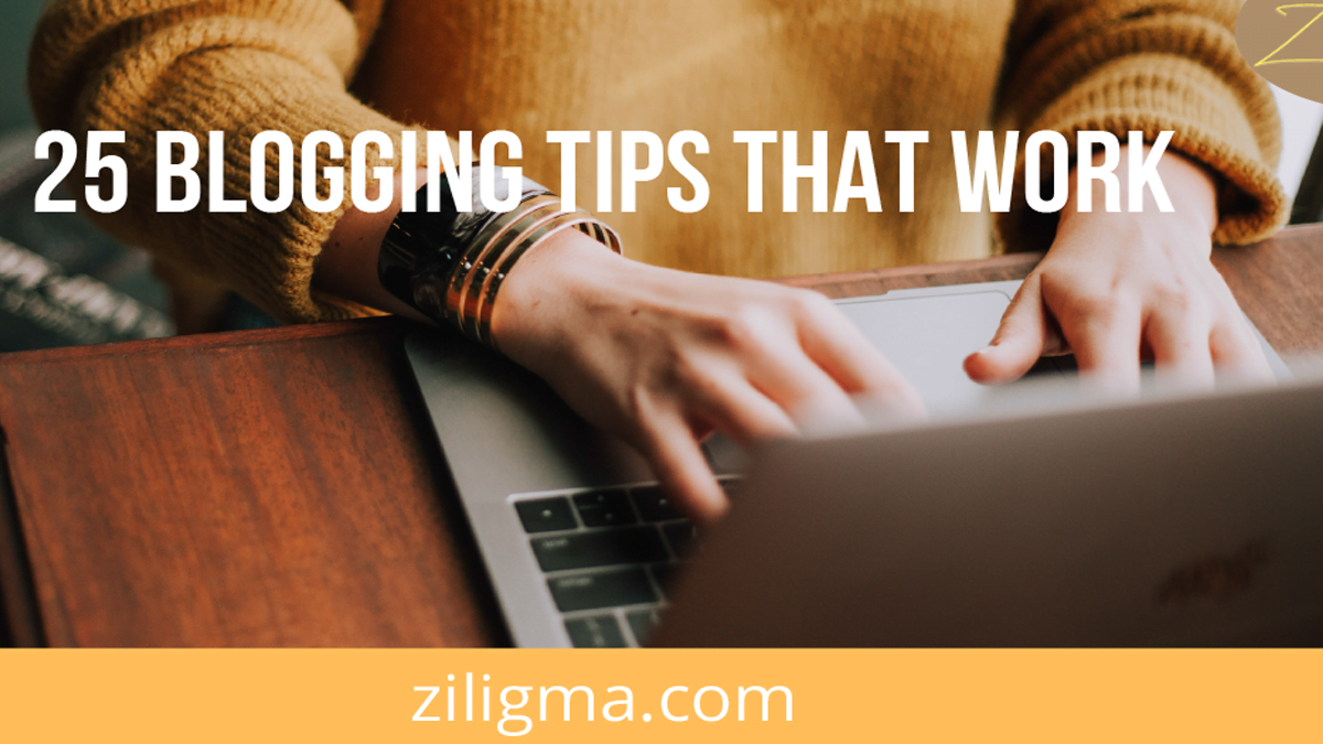 25 Blogging tips that actually work